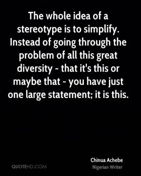 chinua-achebe-writer-quote-the-whole-idea-of-a-stereotype-is-to